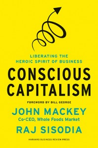 The cover of John Mackey's Conscious Capitalism Book
